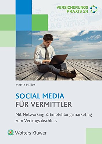 Social Media für Vermittler: Mit Networking & Empfehlungsmarketing zum Vertragsabschluss