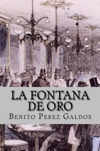 La fontana de oro (Clasic Edition) por Benito Perez Galdos