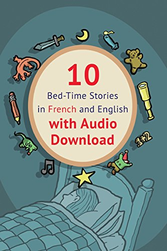 10 Bed-Time Stories in French and English with audio download: French for...