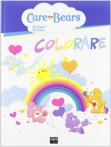 Colorare. Care Bears. Gli orsetti del cuore. Ediz. illustrata
