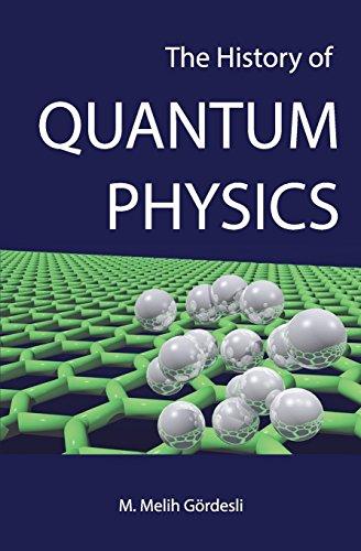 The History of Quantum Physics (English Edition)