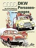 DKW Personenwagen 1950 - 1966: aus Ingolstadt und Düsseldorf
