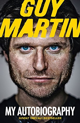 Guy Martin: My Autobiography by Guy Martin (8-May-2014) Hardcover