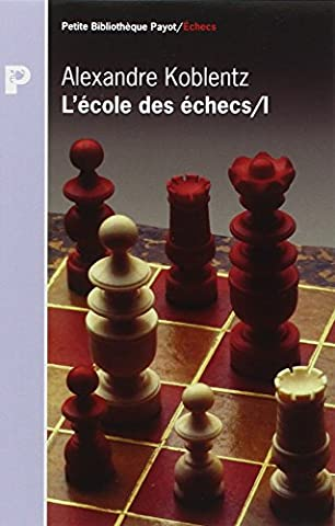 L'école des échecs Tome 1