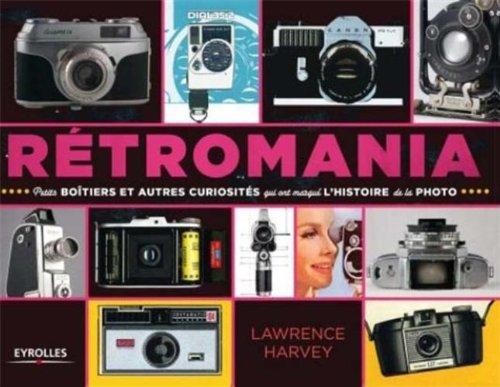 Retromania: Petits boîtiers et autres curiosités qui ont marqué l'histoire de la photo.