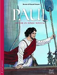 Paul : Devenir un homme nouveau