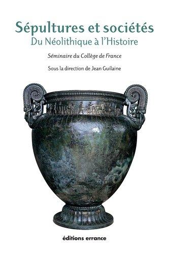 Sépultures et sociétés : Du Néolithique à l'Histoire