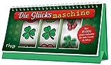 Die Glücksmaschine: Über 15000 schöne Gedanken für mehr Freude im Alltag
