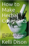 How to Make Herbal Cosmetics: :Learn how to make your own creams, shampoos, lotions, perfume, facial steams, soap, and more using fresh herbs from your garden.