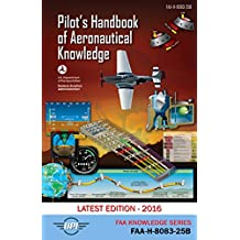Pilot's Handbook of Aeronautical Knowledge: FAA-H-8083-25B: Latest Edition - 2016 (FAA Knowledge Series 5) (English Edition)