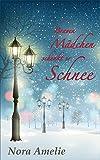 Braven Mädchen schenkt er Schnee. Weihnachtsroman (Schneemänner-Reihe 7)