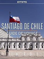 Santiago de Chile Guide de Voyage
