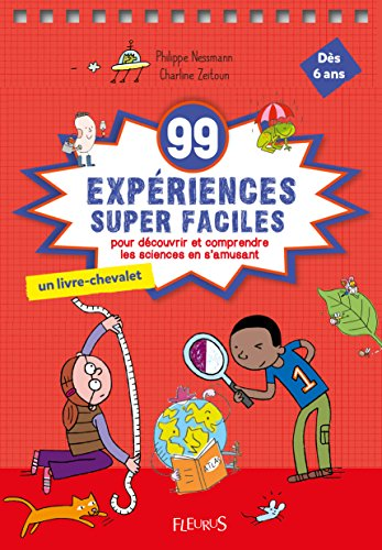 99 expériences supers faciles : Pour découvrir et comprendre le monde en s'amusant par From Fleurus