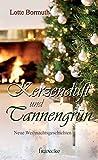 Kerzenduft und Tannengrün: Neue Weihnachtsgeschichten