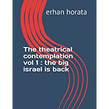 The theatrical contemplation vol 1 : the big israel is back