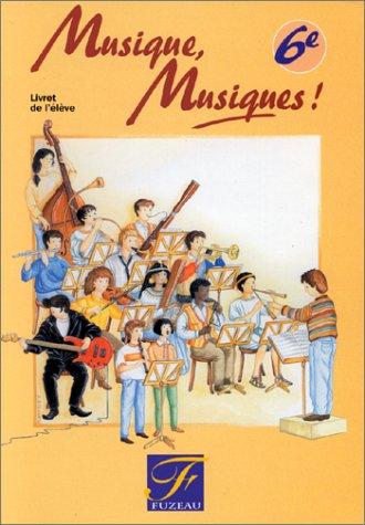 Musique, musiques ! 6e. Livret de l'élève