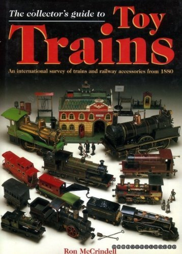 The Collector's All-colour Guide to Toy Trains by Ron McCrindell (1996-01-01)