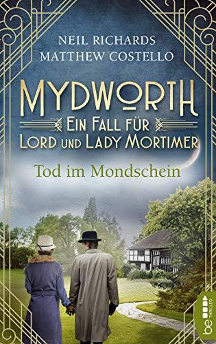 Mydworth - Tod im Mondschein: Ein Fall für Lord und Lady Mortimer