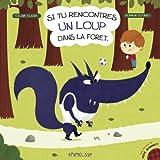 Si tu rencontres un loup dans la forêt
