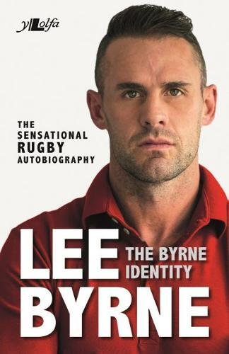 Byrne Identity, The - The Sensational Rugby Autobiography