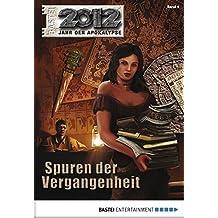 2012 - Folge 04: Spuren der Vergangenheit (Jahr der Apokalypse)