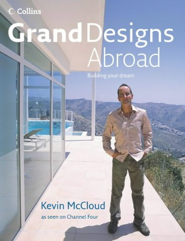 Grand Designs Abroad: Building Your Dream por Kevin McCloud