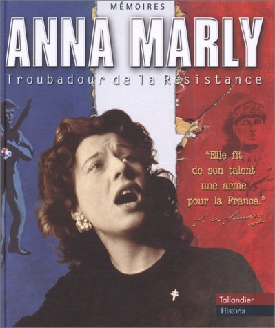 Anna Marly : Troubadour de la Résistance (1CD audio)