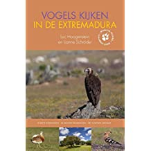 Vogels kijken in de Extremadura: de beste vogelplekken; gedetailleerde kaarten; de mooiste wandelingen (Wildernis Dichtbij, Band 5)