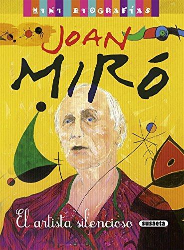 Joan Miró. El artista silencioso (Mini biografias) por Carla Bardi