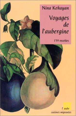 Voyages de l'aubergine : 159 recettes