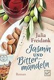 'Jasmin und Bittermandeln' von Julia Freidank