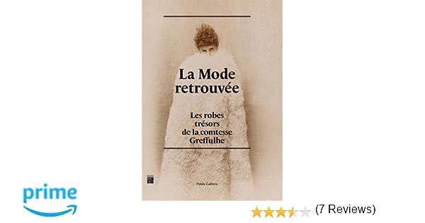 eafa3ced029 Amazon.fr - La mode retrouvée   Les robes trésors de la comtesse Greffulhe  - Olivier Saillard