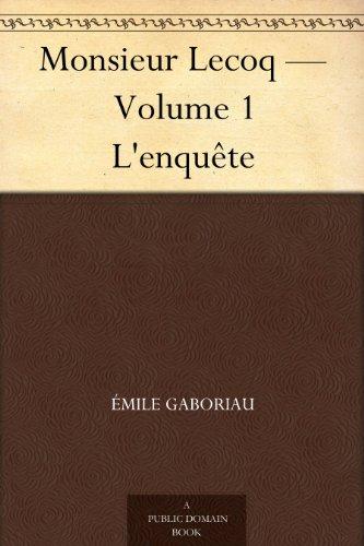 Couverture du livre Monsieur Lecoq - Volume 1 L'enquête