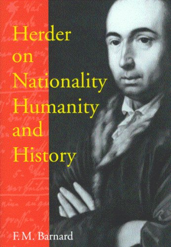 Herder on Nationality, Humanity, and History (McGill-Queen's Studies in the History of Ideas Series)