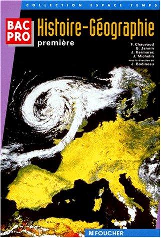 Histoire - Géographie, 1ère Bac Pro tertiaire et industriel (Ouvrage)