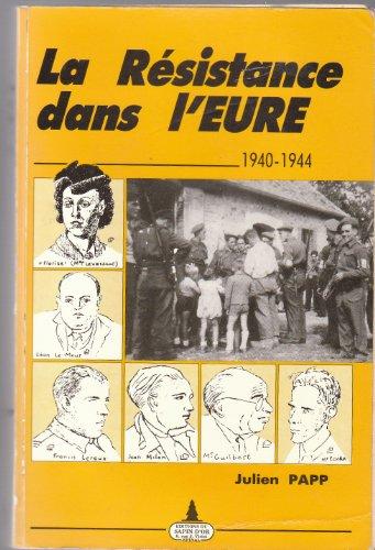 LA RESISTANCE DANS L'EURE 1940-1944