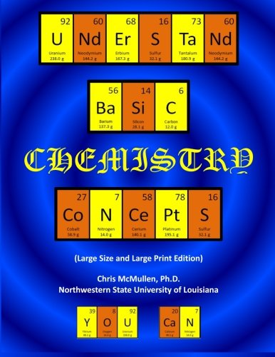 Understand Basic Chemistry Concepts (Large Size & Large Print Edition): The Periodic Table, Chemical Bonds, Naming Compounds, Balancing Equations, and More