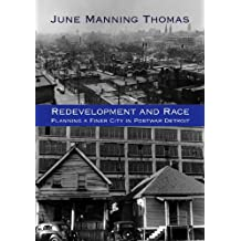 Redevelopment and Race: Planning a Finer City in Postwar Detroit (Great Lake Books Series) by June Manning Thomas (2013-04-30)