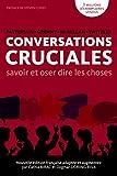 conversations cruciales savoir et oser dire les choses