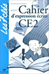 EXPRESSION ECRITE CE2. Cahier