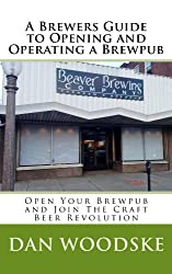 A Brewers Guide to Opening and Operating a Brewpub (English Edition)