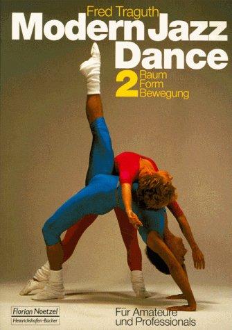 Modern Jazz Dance, Bd.2, Raum, Form, Bewegung