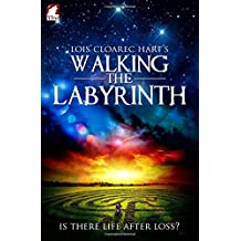 Walking the Labyrinth (The Calgary Chronicles) (Volume 3) by Lois Cloarec Hart (2016-07-05)