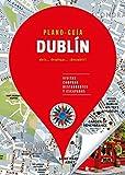 Dublín (Plano - Guía): Visitas, compras, restaurantes y escapadas (PLANO-GUÍAS)