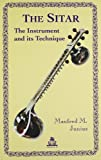 The Sitar: The Instrument and Its Technique