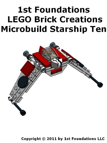 1st Foundations LEGO Brick Creations - Instructions for Microbuild Starship Ten (Microbuild Starships Book 10) (English Edition) (Lego Space Fighter)