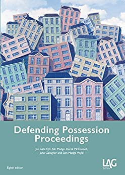 Defending Possession Proceedings by [Luba QC, Jan, Madge, Nic, McConnell, Derek, Gallagher, John, Madge-Wyld, Sam]