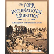 The Cork International Exhibition, 1902-1903: A Snapshot of Edwardian Cork
