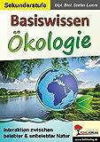 Basiswissen Ökologie: Interaktionen zwischen belebter & unbelebter Natur - Dipl.-Biol. Stefan Lamm