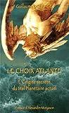 Le choix atlante : L'origine secrète du mal planétaire actuel...